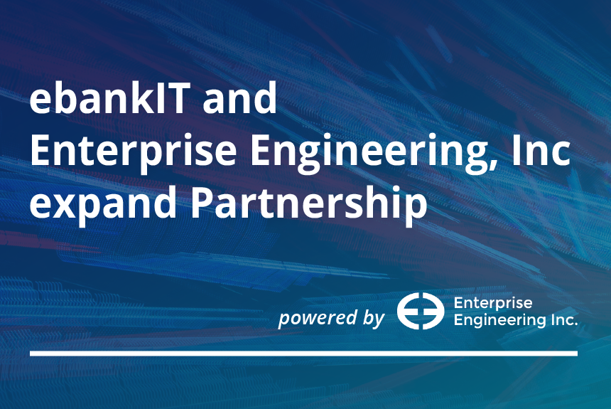 [PRESS] Enterprise Engineering, Inc and ebankIT expand partnership in the United States for Open Banking and Banking Platform Solutions
