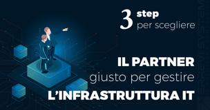 Come scegliere il partner giusto per gestire l'infrastruttura IT