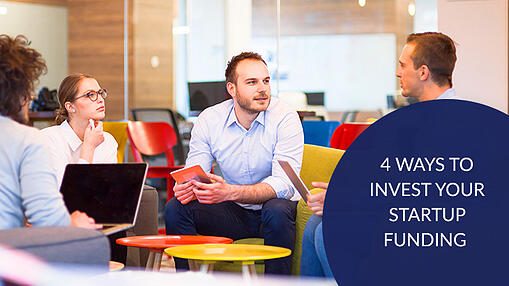 4-Ways-to-Invest-Your-Startup-Funding
