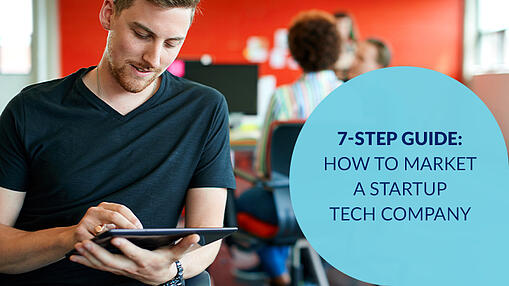 7-Step-Guide-How-to-Market-A-Startup-Tech-Company-1