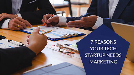 7-reasons-your-tech-startup-needs-marketing-1