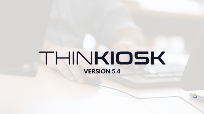 ThinKiosk 5.4 Release