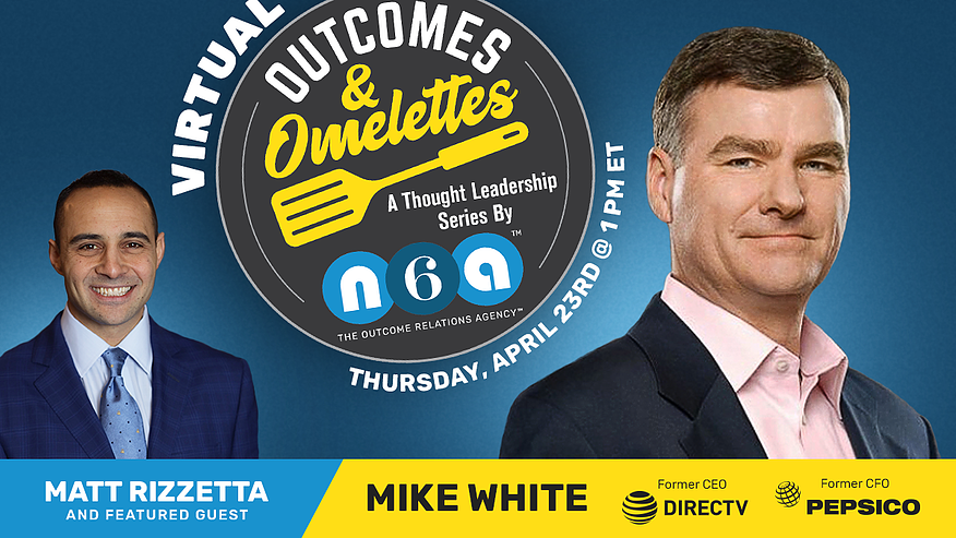 Former DirecTV CEO and PepsiCo CFO Mike White on Leading in Times of Crisis