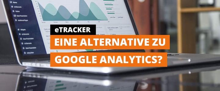 Unser Trainee | #08 eTracker: eine Alternative zu Google Analytics?