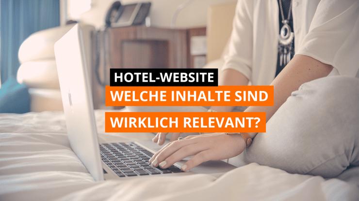 Worauf ist bei den Inhalten einer Hotel-Website zu achten?