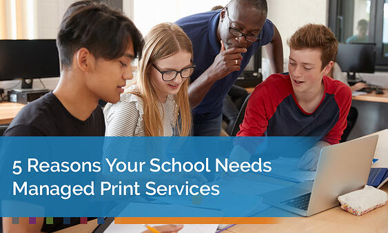 5-Reasons-Your-School-Needs-Managed-Print-Services