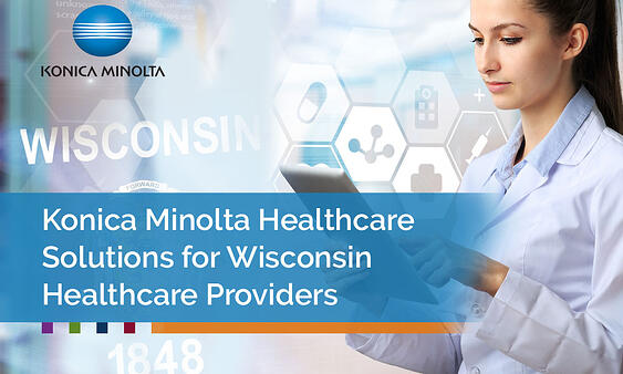 Konica-Minolta-Healthcare-Solutions-for-Wisconsin-Healthcare-Providers
