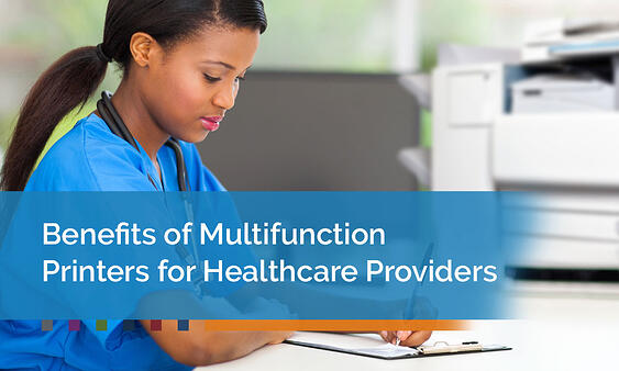 Benefits-of-Multifunction-Printers-for-Healthcare-Providers