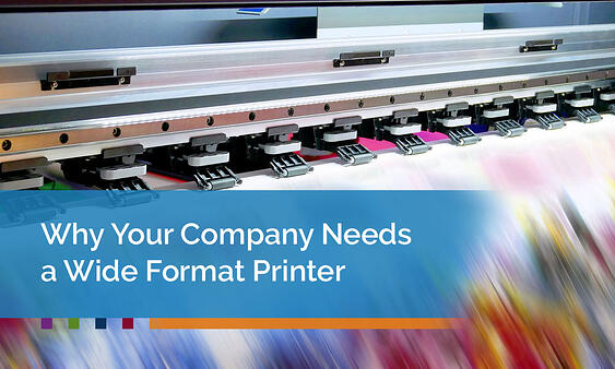 Why-Your-Company-Needs-a-Wide-Format-Printer