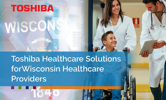 Toshiba-Healthcare-Solutions-for-Wisconsin-Healthcare-Providers