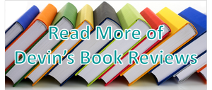 Read More of Devin's Book Reviews