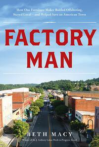 Factory Man - Beth Macy