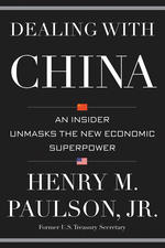 Dealing with China by Henry M. Paulson