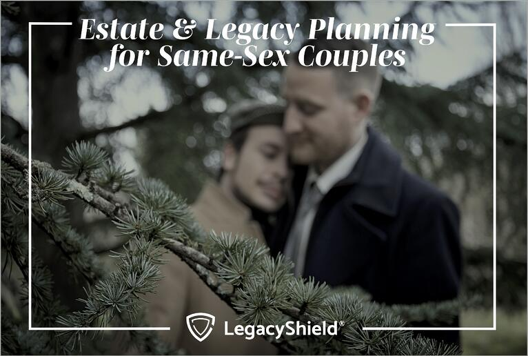 Legacy Planning for Same-Sex Couples
