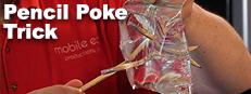 Pencil Poke Trick