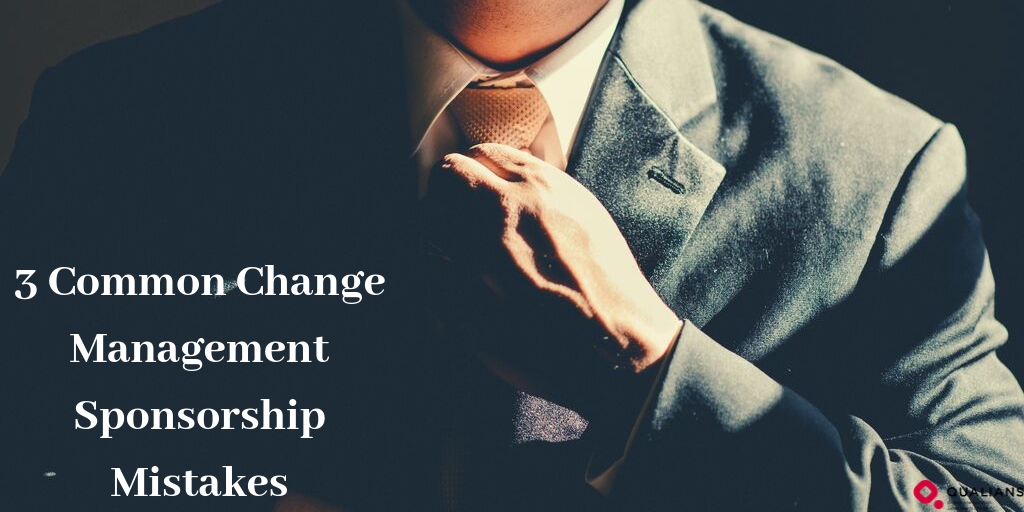 3 Common Change Management Sponsorship Mistakes