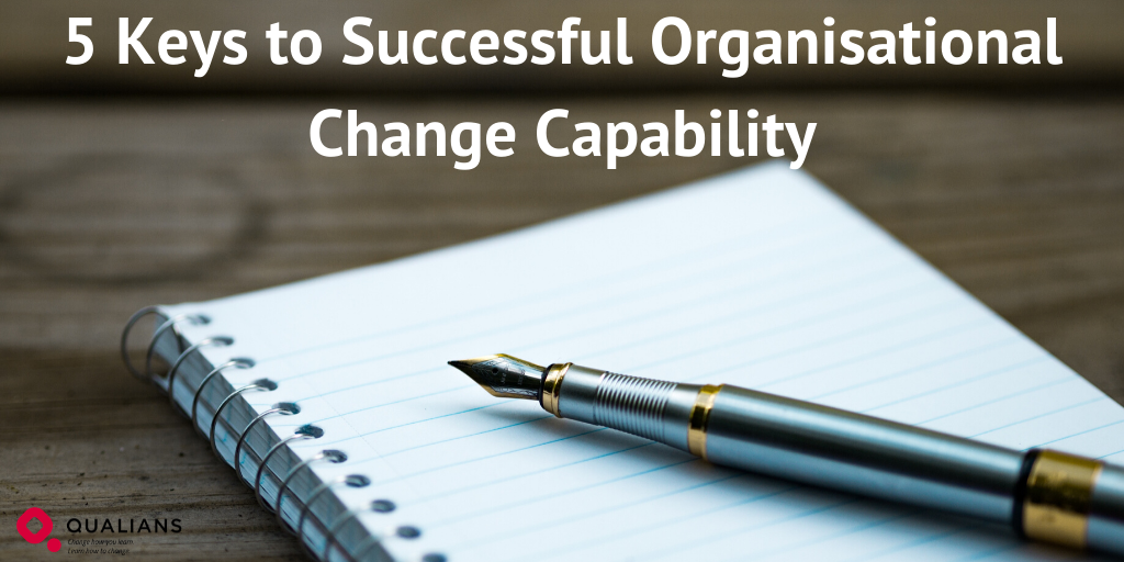 5 Keys to Successful Organisational Change Capability