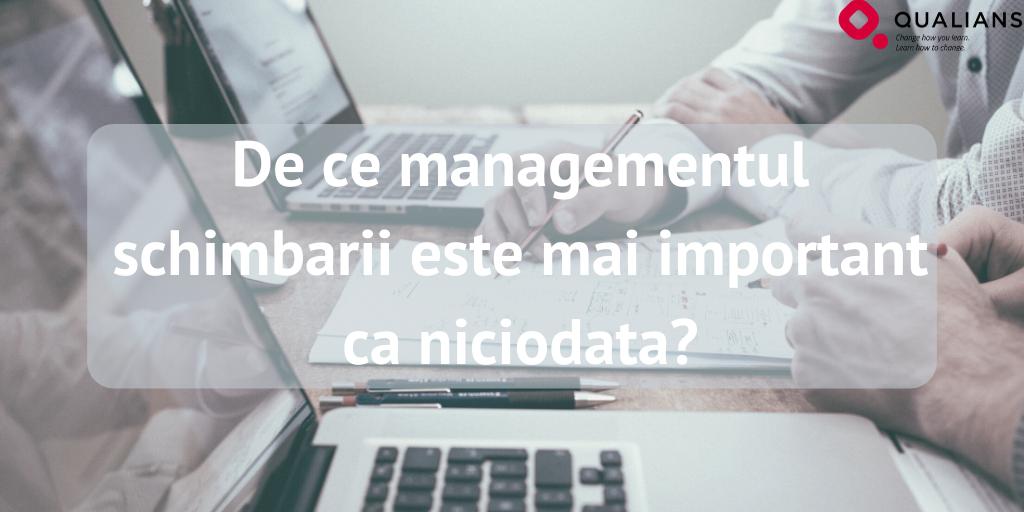 De ce managementul schimbarii este mai important ca niciodata?