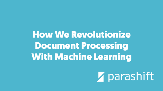 How We Revolutionize Document Processing With Machine Learning