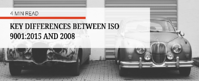 Key Differences Between ISO 9001:2015 and 2008