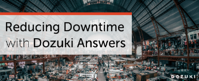 How to Reduce Tribal Knowledge and Downtime with Dozuki Answers