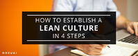 How to Establish a Lean Culture in 4 Steps