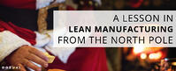 A Lesson in Lean Manufacturing From the North Pole