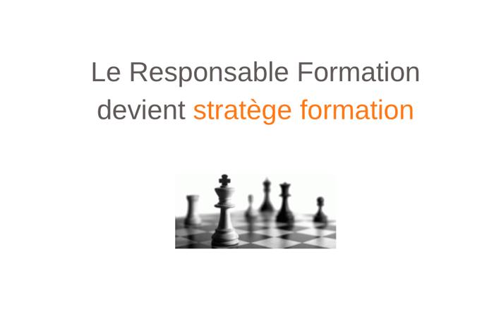 Le Responsable de Formation évolue de gestionnaire à stratège de la formation