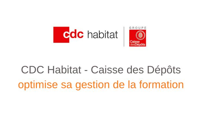 Le groupe CDC HABITAT – Caisse des Dépôts – optimise sa gestion de la formation