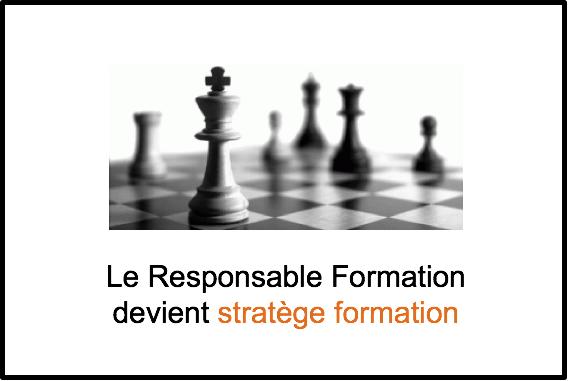 « Le Responsable de Formation évolue de gestionnaire à stratège de la formation »