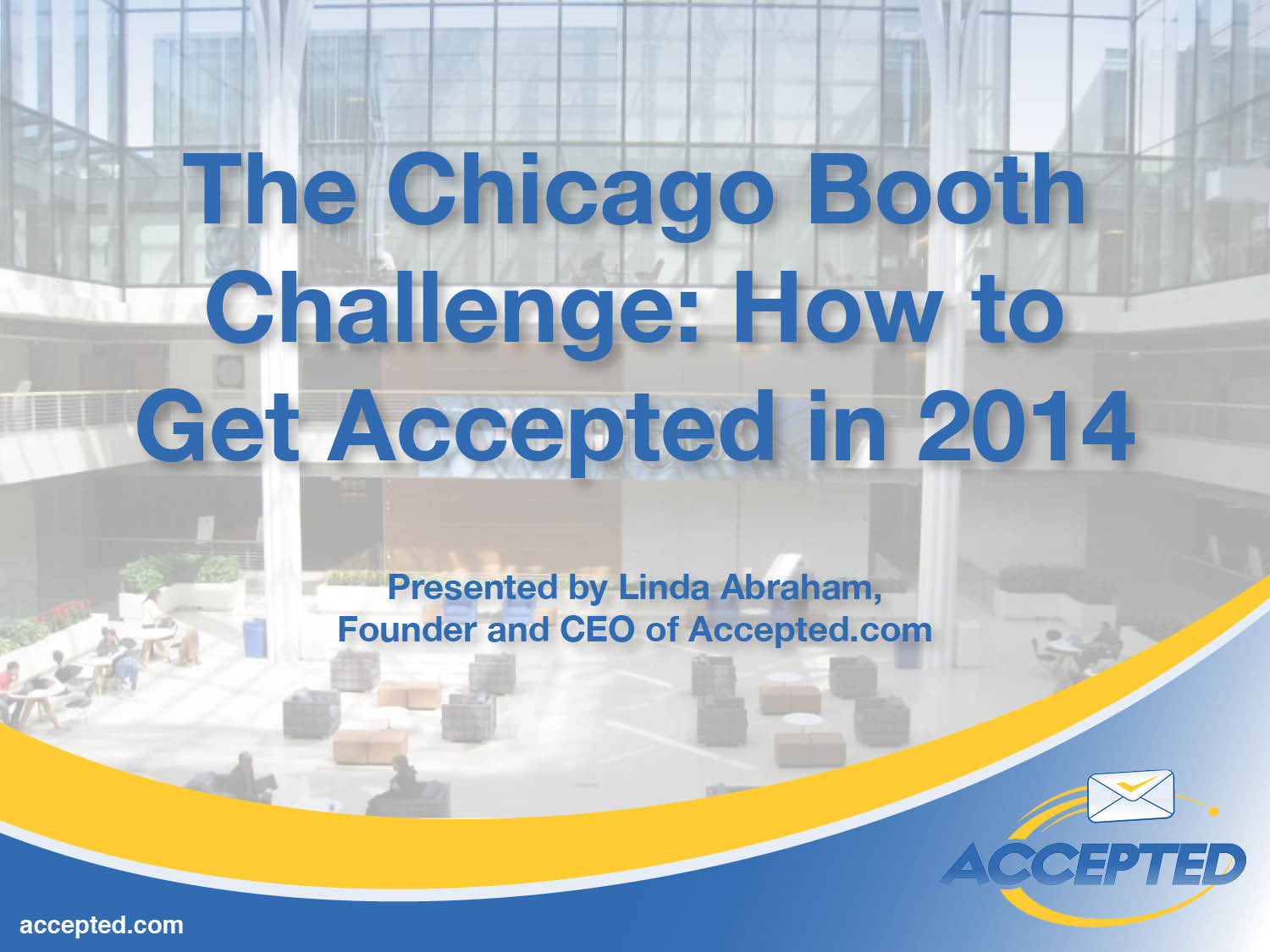 The Chicago Booth Challenge: How to Get Accepted in 2014 Webinar