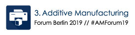 Additive Manufacturing Forum Berlin