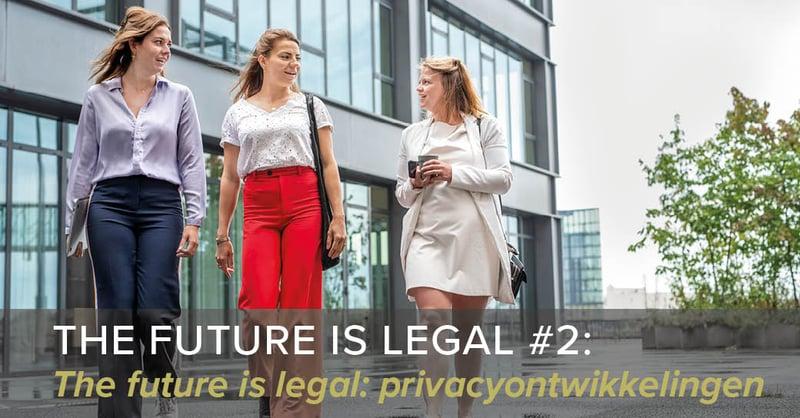 The Future is Legal: privacyontwikkelingen door de jaren