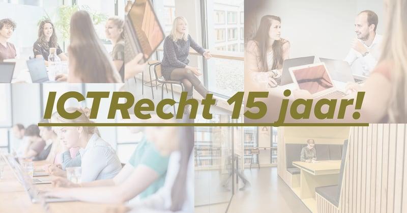 ICTRecht viert 15-jarig bestaan met jubileumjaar 'Toekomst van het ICT-recht'