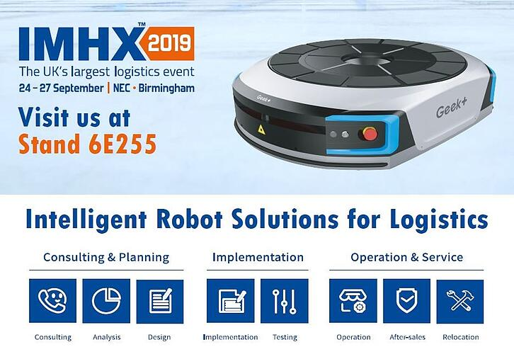 Join the Automation Movement before 2020, Geek+ to Exhibit Intelligent Robots at IMHX UK