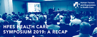 HFES Health Care Symposium 2019: A Recap