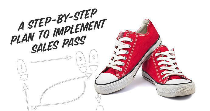 A Step by Step Plan to Implement Sales Pass