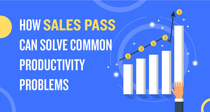 How Sales Pass Can Solve Common Productivity Problems