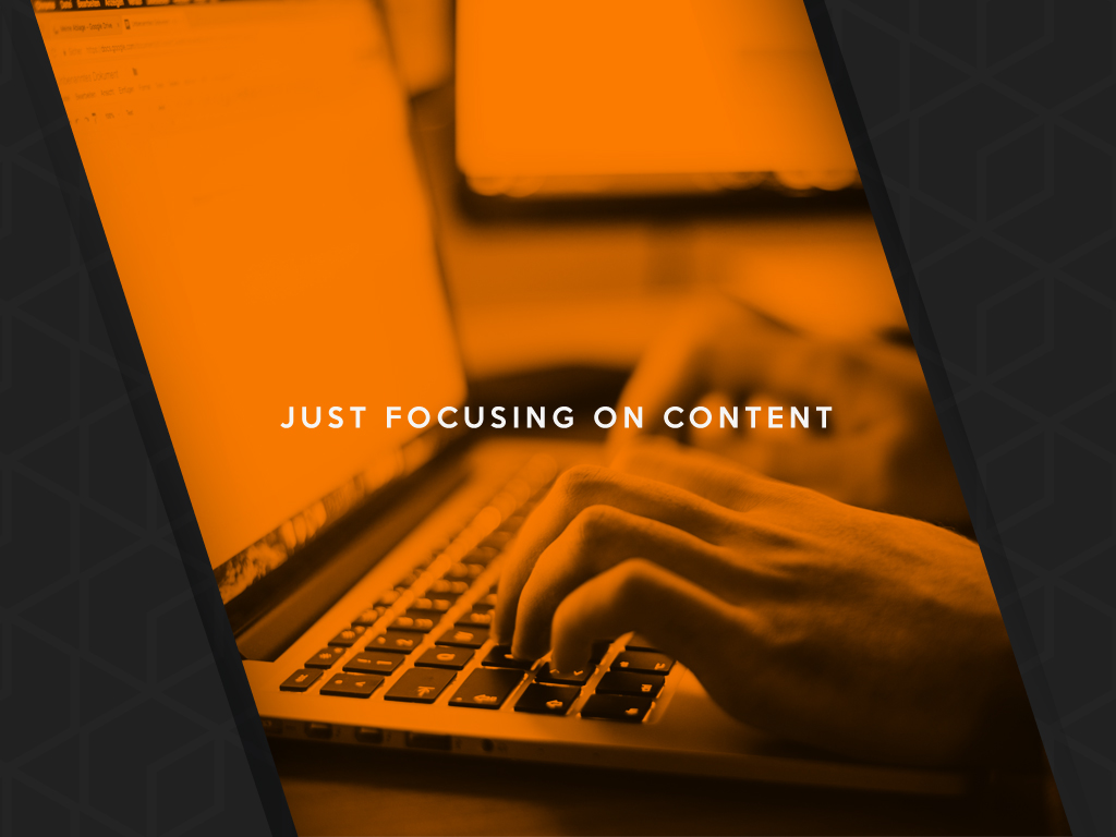 Just Focusing On Content