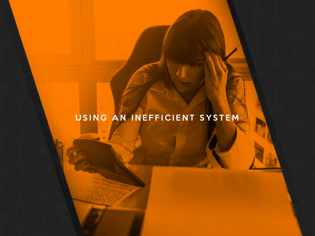 Using An Inefficient System