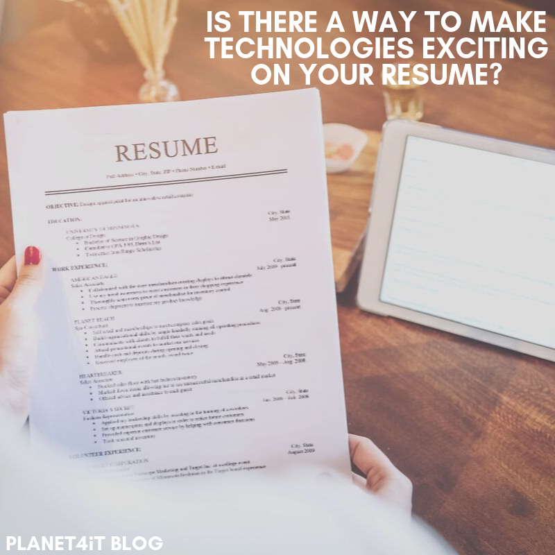 Is There a Way to Make Technologies Exciting on Your Resume?