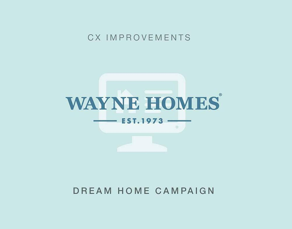 Customer experience improvements lead to effective campaign for Wayne Homes.