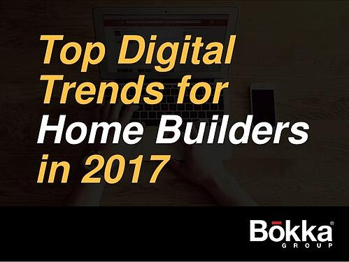 Top Digital Marketing Trends for Home Builders in 2017