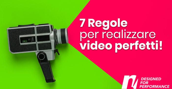 7 regole per realizzare video perfetti