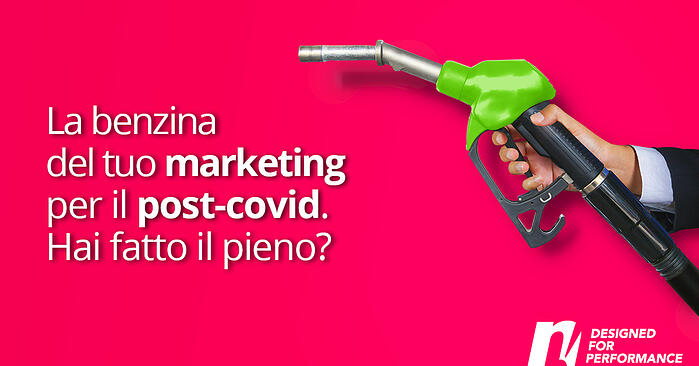 La benzina del tuo marketing per il post-covid con 4 strumenti per fare il pieno