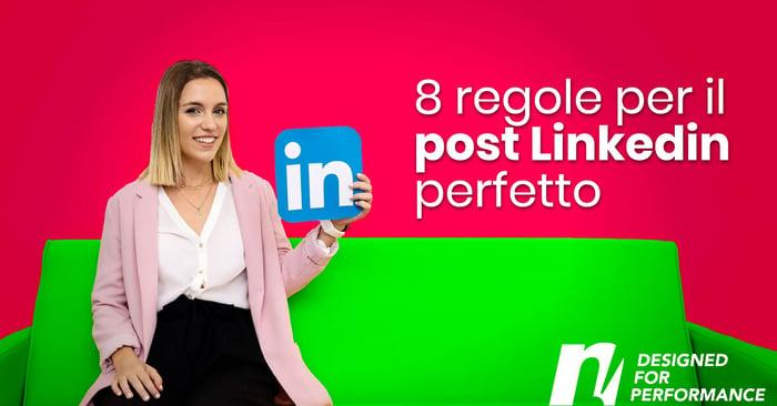 8 regole per il tuo post LinkedIn perfetto