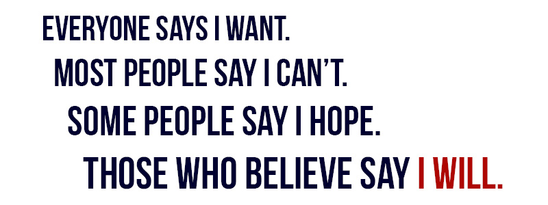 Those who believe say I will