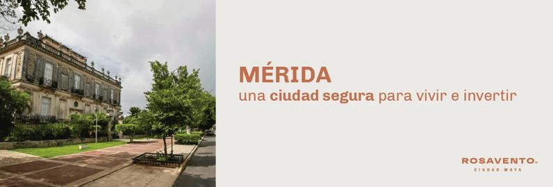 Mérida una ciudad segura para vivir e invertir_banner