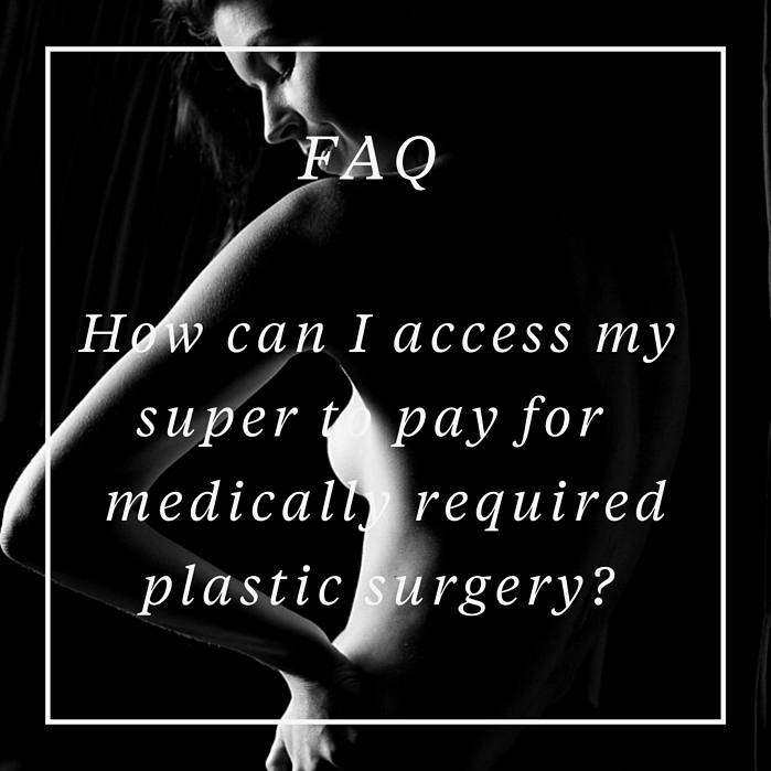 FAQ: How Can I Apply For Release of Super on Compassionate Grounds for Medical Plastic Surgery?