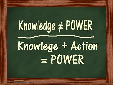 Knowledge Plus Action Equals Power